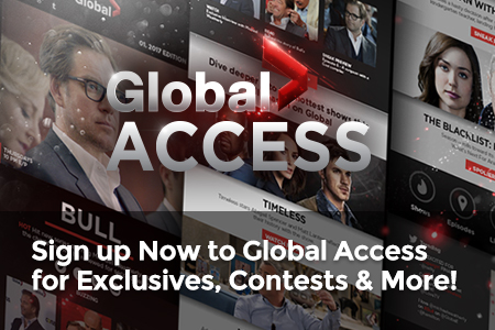 Sign up Now to Global Access for Exclusives, Contests & More!