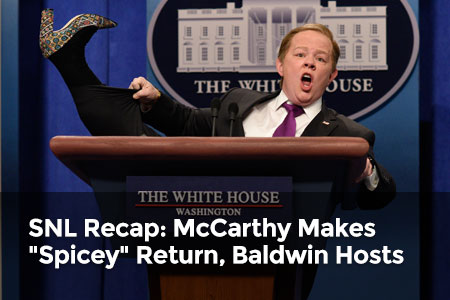 "SNL Recap: Melissa McCarthy Makes ""Spicey"" Return, Alec Baldwin Hosts"