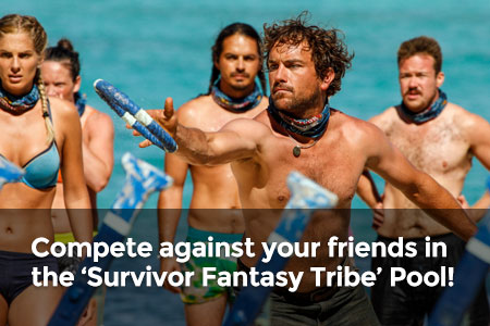Compete against your friends in the 'Survivor Fantasy Tribe' Pool!