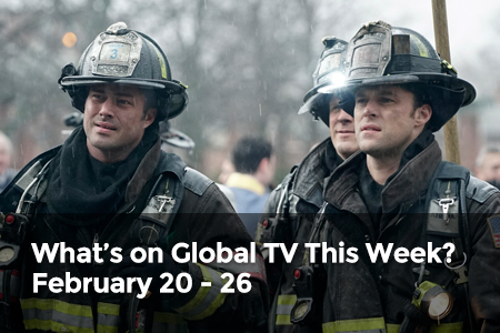 What's on Global TV This Week? February 20 - 26