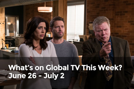 What's on Global TV This Week? June 26 - July 2