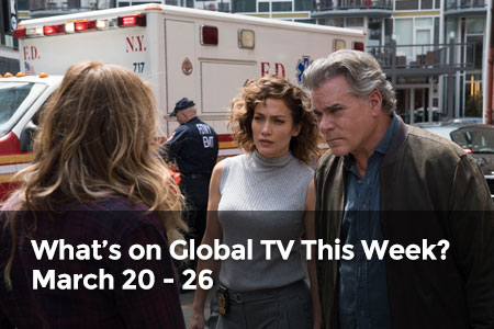 What's on Global TV This Week? March 20 - 26