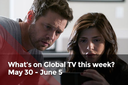 /featuredarticles/latest/whats-on-global-tv-this-week-may-30-june-5/