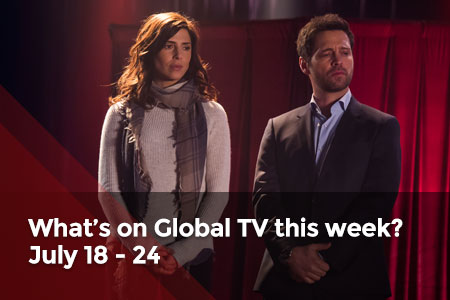 /featuredarticles/latest/whats-on-global-tv-this-week-july-18-24/
