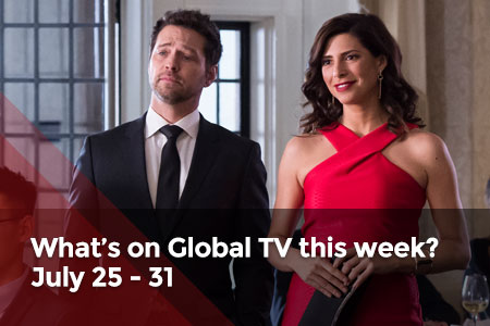 /featuredarticles/latest/whats-on-global-tv-this-week-july-25-31/