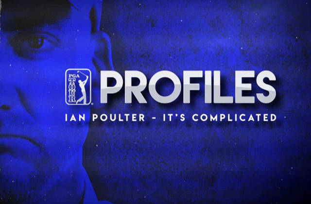 Ian Poulter: It's Complicated - the latest in PGA Profiles