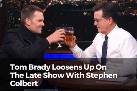 Tom Brady Loosens Up On The Late Show With Stephen Colbert