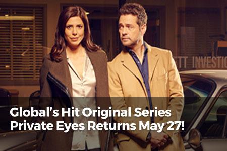 Global's Hit Original Series Private Eyes Returns May 27!