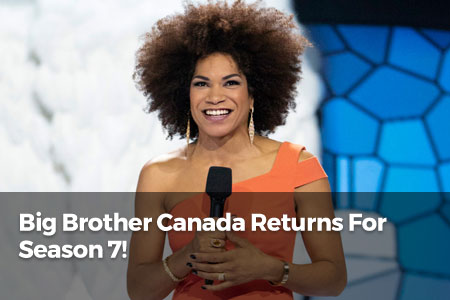 Big Brother Canada Returns For Season 7!