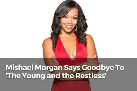 Mishael Morgan Says Goodbye To 'The Young and the Restless'
