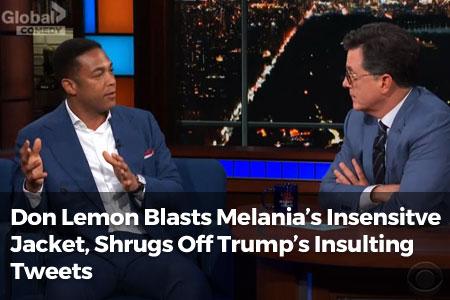 Don Lemon Blasts Melania's Insensitive Jacket, Shrugs Off Trump's Insulting Tweets