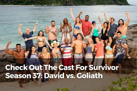 Check Out The Cast For Survivor Season 37: David Vs. Goliath