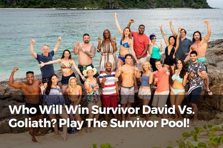 Who Will Win Survivor David vs. Goliath? Play the Survivor Pool!