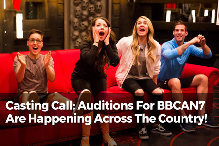 Casting Call: Auditions For Big Brother Canada Are Happening Across The Country