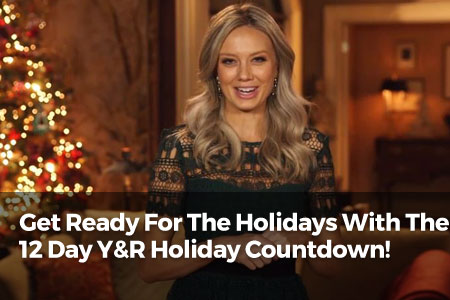 Get Ready For The Holidays With The 12 Day Y&R Holiday Countdown!