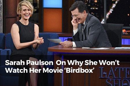 Sarah Paulson Admits She Hasn't Seen Her Movie 'Birdbox'