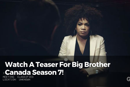 Watch A Teaser For Big Brother Canada Season 7!