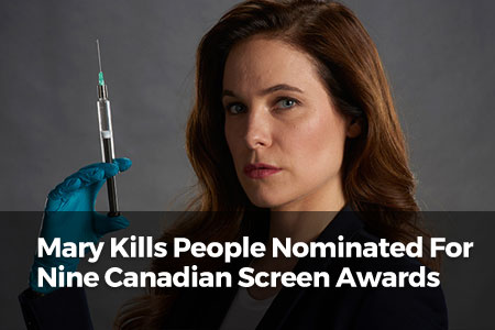 Mary Kills People Nominated For Nine Canadian Screen Awards