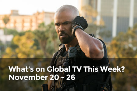 What's On Global TV This Week? November 20 - 26