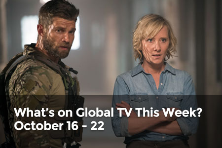 What's On Global TV This Week? October 16 - 22