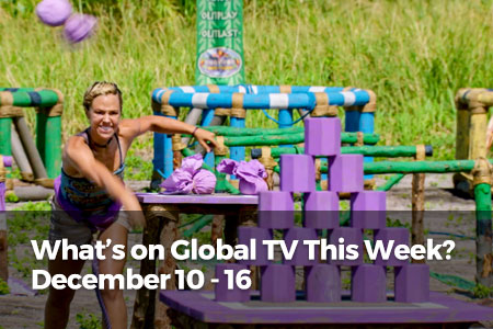 What's On Global TV This Week? December 10-16