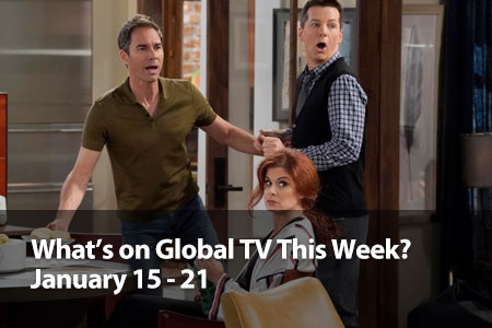 What's On Global TV This Week? January 15 - 21