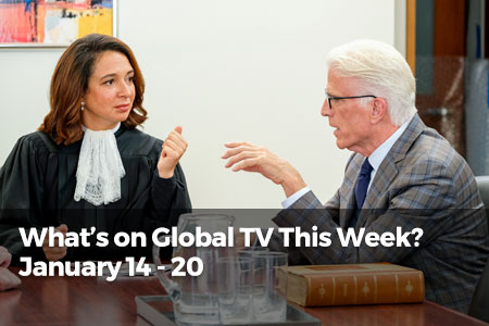 What's On Global TV This Week? January 14 - 20